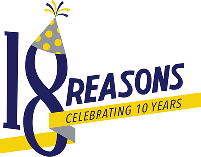 18 Reasons 10th Anniversary Collateral