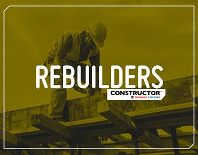 REBUILDERS / CONSTRUCTOR