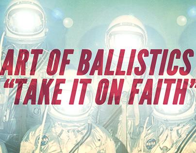 """Art of Ballistics """"Take It On Faith"""" (Music Video)"""