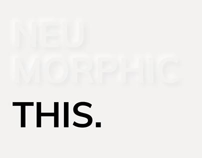 Neumorphic this.