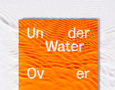 Under Water Over Flow