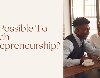 Is It Possible To Teach Entrepreneurship?