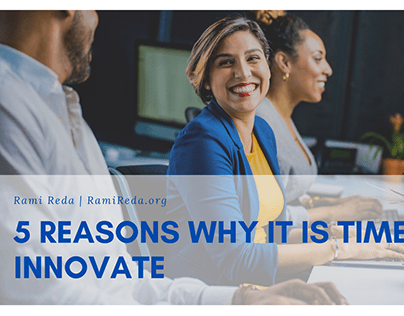 5 Reasons Why it is Time to Innovate (Video)