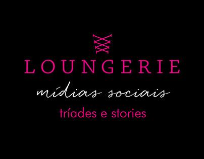 Tríades e Stories | Loungerie