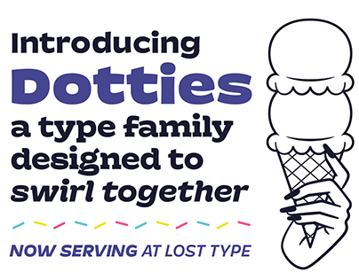 Dotties: A type family designed to swirl together