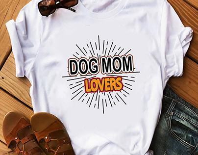 Dog Mom special T-shirt desing
