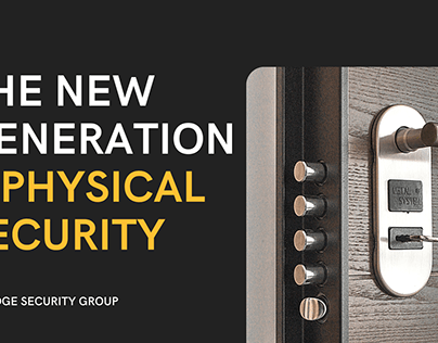 The New Generation and Physical Security