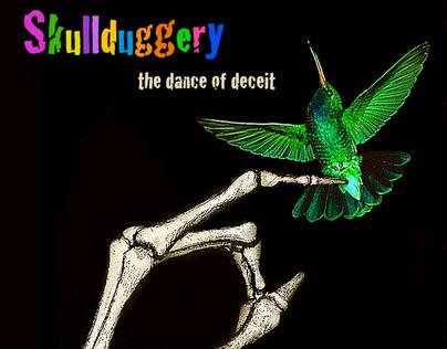Skullduggery....the dance of deceit!