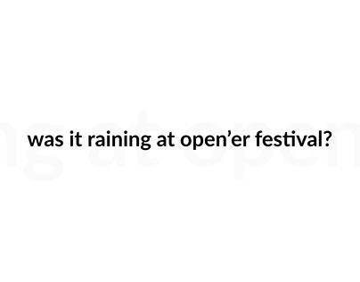 was it raining at open'er festival?