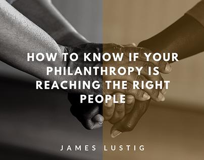 James Lustig | Is your Philanthropy Reaching People?