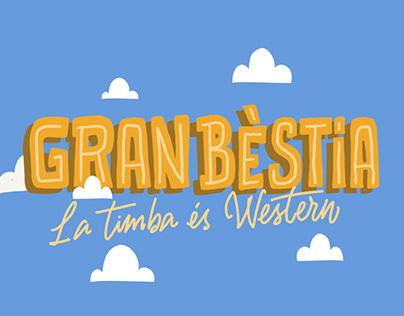 """Gran Bèstia """"La timba és western"""""""