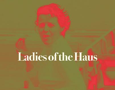 Ladies of the Haus