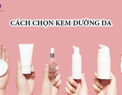 Cách chọn kem dưỡng ẩm da