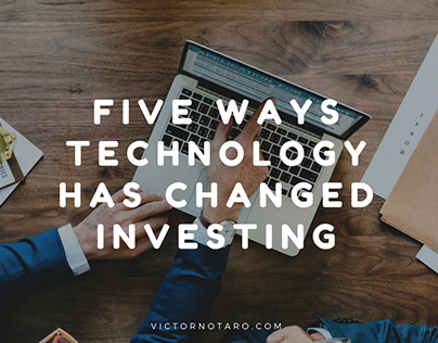 Five Ways Technology Has Changed Investing