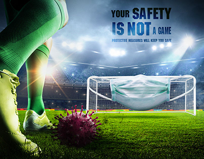 Your Safety Is Not A Game - COVID-19