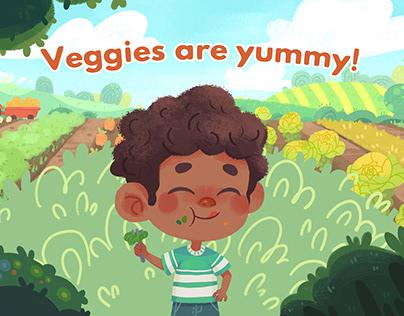 Veggies are yummy!