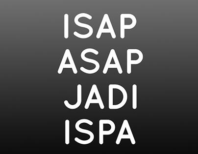 ISAP ASAP JADI ISPA