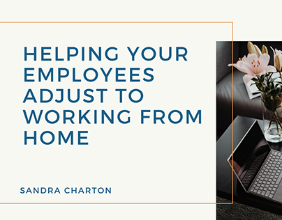 Sandra Charton | Helping Your Employees Adjust to WFH
