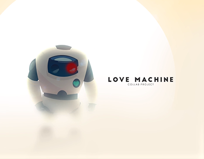 LOVE MACHINE - Animation Collab