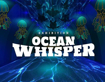 MAJOR PROJECT 2019 : OCEAN WHISPER EXHIBITION