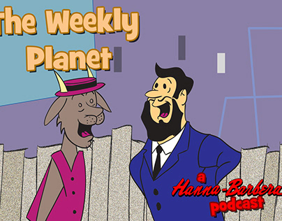 The Weekly Planet: Hanna - Barbera
