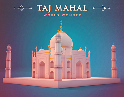 TAJ MAHAL - World Wonder