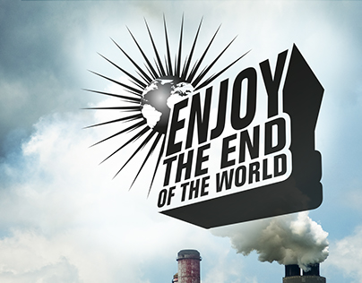 ENJOY THE END OF THE WORLD
