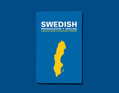 SWEDISH PRONUNCIATION + SPELLING