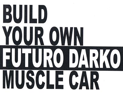 BUILD YOUR OWN FUTURO DARKO CAR