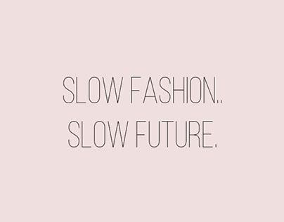 Campanha de Moda - Slow Fashion. Slow Future
