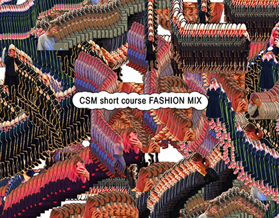 CSM course 'FASHION MIX' (London,UK)