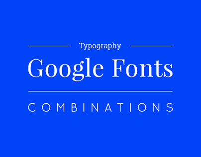 Typography: Google Fonts Combinations