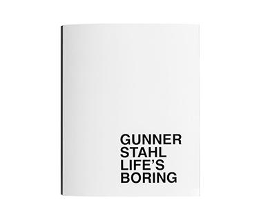 Life's Boring by Gunner Stahl