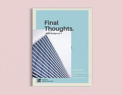 Final Thoughts/MIAD Bridge vol. 1
