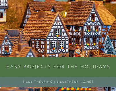 Easy Projects for the Holidays | Billy Theuring