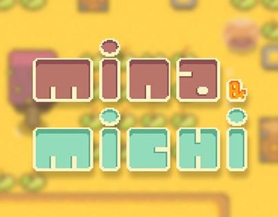 Mina & Michi - Game