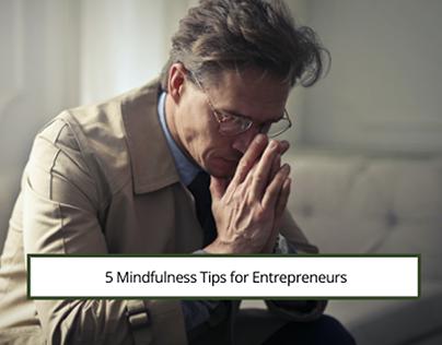 5 Mindfulness Tips for Entrepreneurs