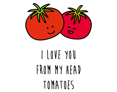 I Love You From My Head Tomatoes Fruit Veggie Puns On