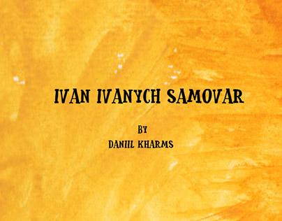 Ivan Ivanych Samovar by Daniil Kharms