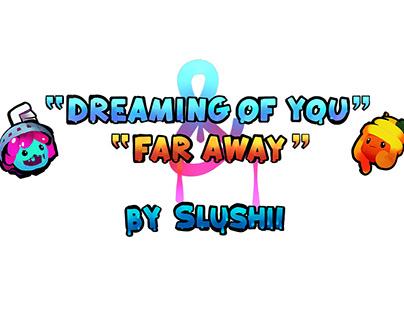 Slushii - Dreaming of You & Far Away (Music Video)