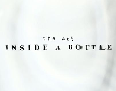 THE ART INSIDE A BOTTLE