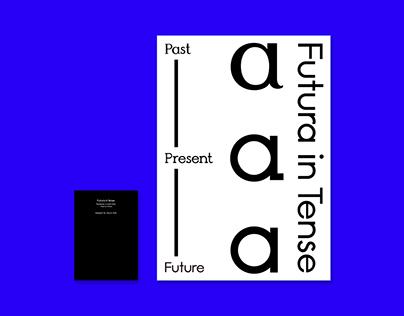 Futura in Tense (conceptual typeface design, 2017)