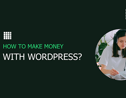 How to make money with WordPress?