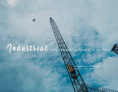 Industrial photography is story telling.