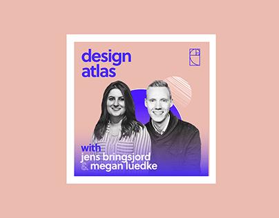 Design Atlas Podcast