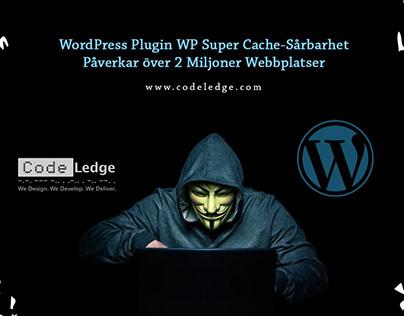 WP Super Cache-Sårbarhet Påverkar 2+ Miljoner Webbplate