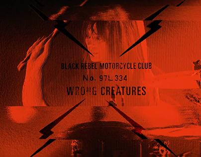Black Rebel Motorcycle Club Wrong Creatures / VFX
