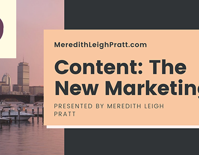 Content: The New Marketing - Meredith Leigh Pratt