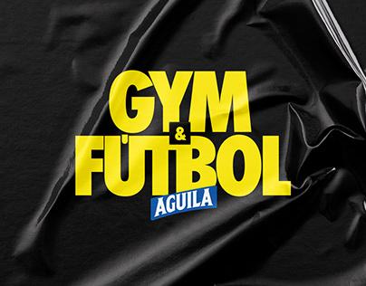 GYM & FÚTBOL / Cerveza Aguila