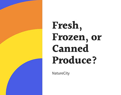 Fresh, Frozen, or Canned Produce? | NatureCity